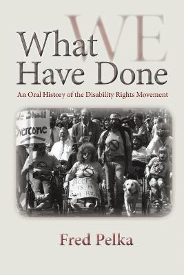 What Have We Done by Fred Pelka