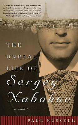 Unreal Life of Sergey Nabokov by Paul Russell