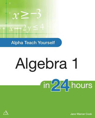 Alpha Teach Yourself Algebra I in 24 Hours book