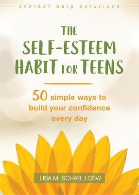 Self-Esteem Habit for Teens by Lisa M. Schab