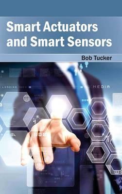 Smart Actuators and Smart Sensors by Bob Tucker
