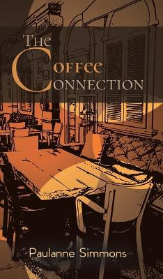 The Coffee Connection by Paulanne Simmons
