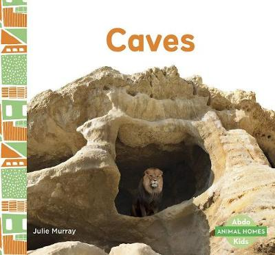 Animal Homes: Caves by Julie Murray