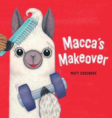 Macca's Makeover by Matt Cosgrove