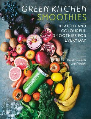 Green Kitchen Smoothies: Healthy and colourful smoothies for everyday book