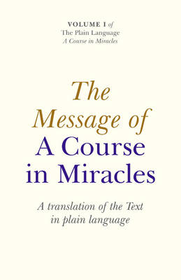 The Message of a Course in Miracles by Elizabeth A. Cronkhite