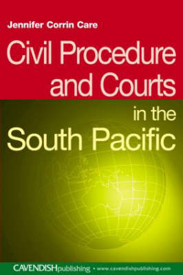 Civil Procedure and Courts in the South Pacific by Jennifer Corrin-Care
