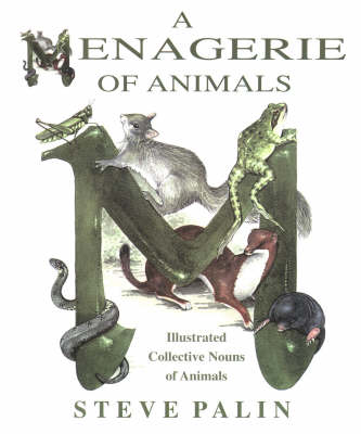 A Menagerie of Animals by Steve Palin