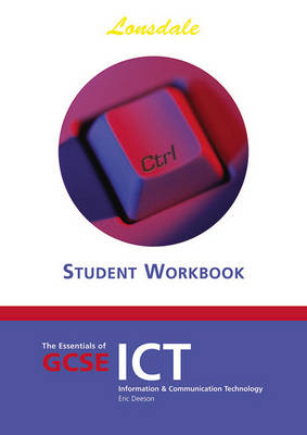 The Essentials of GCSE ICT by Eric Deeson