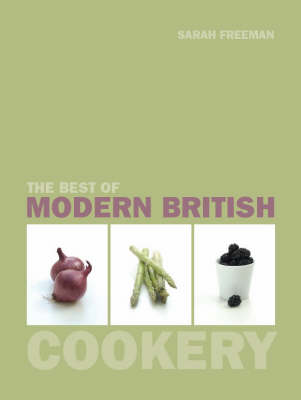 The Best of Modern British Cookery by Sarah Freeman