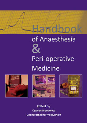 Handbook of Anaesthesia & Peri-Operative Medicine by Dr. Cyprian Mendonca