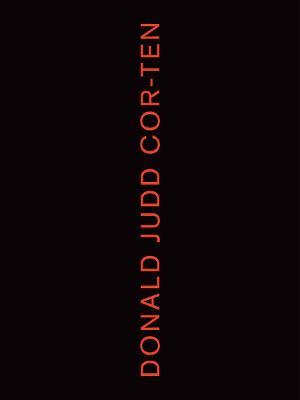 Donald Judd: Cor-ten by Flavin Judd