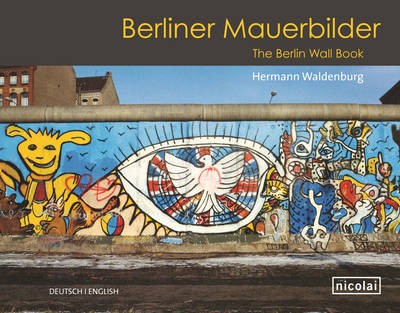 The Berlin Wall Book by Hermann Waldenburg