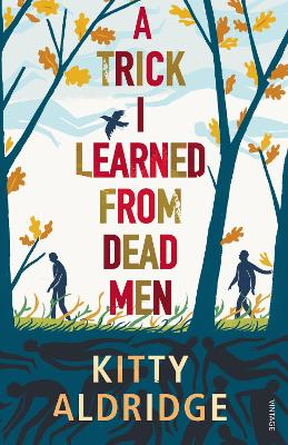 Trick I Learned from Dead Men by Kitty Aldridge
