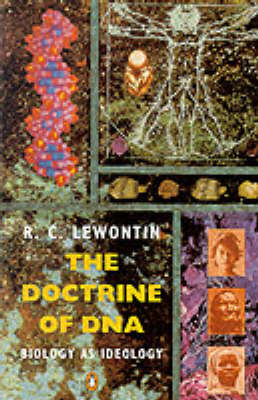 The Doctrine of DNA by Richard C. Lewontin