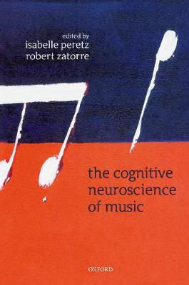 The Cognitive Neuroscience of Music by Isabelle Peretz