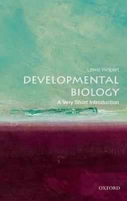 Developmental Biology: A Very Short Introduction by Lewis Wolpert