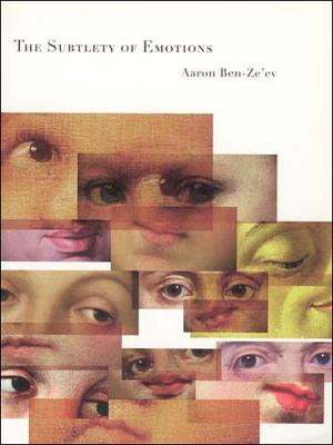 The Subtlety of Emotions by Aaron Ben-Ze'ev