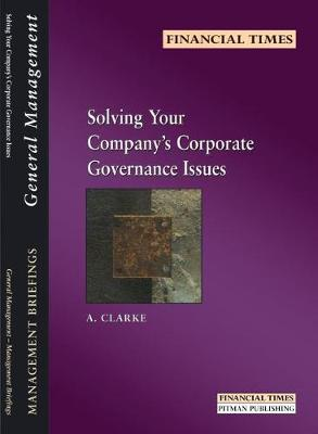 Solving Your Company's Corporate Governance Issues by Andrew Clarke