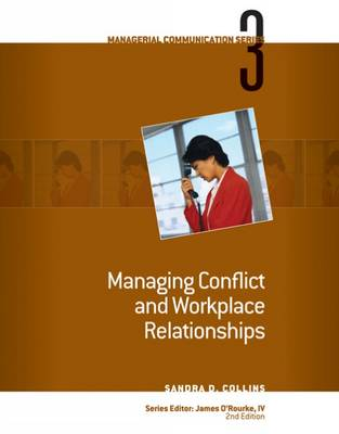 Module 3: Managing Conflict and Workplace Relationships: Module 3 by James S. O'Rourke