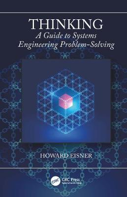 Thinking: A Guide to Systems Engineering Problem-Solving book