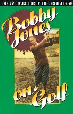 Bobby Jones On Golf by Bobby Jones