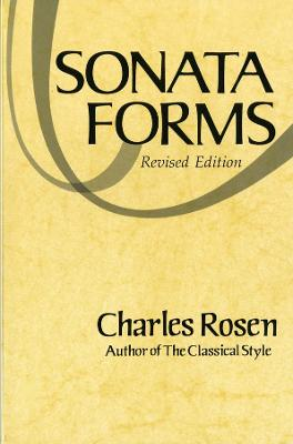 Sonata Forms by Charles Rosen