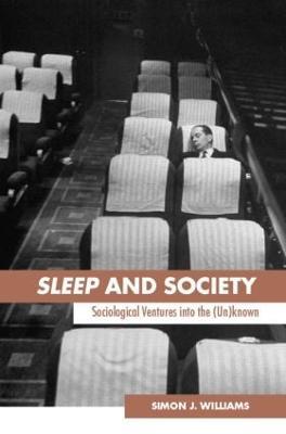 Sleep and Society by Simon J. Williams