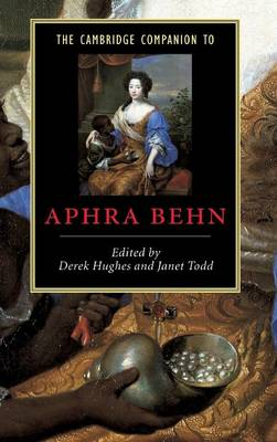 Cambridge Companion to Aphra Behn by Derek Hughes