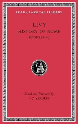 History of Rome, Volume XI: Books 38-40 by Livy