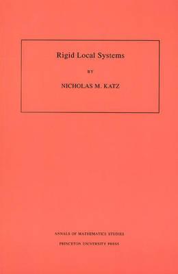 Rigid Local Systems by Nicholas M. Katz