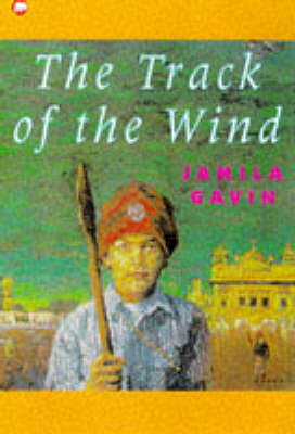 Track of the Wind by Jamila Gavin