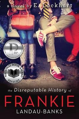 The Disreputable History of Frankie Landau-Banks by E Lockhart