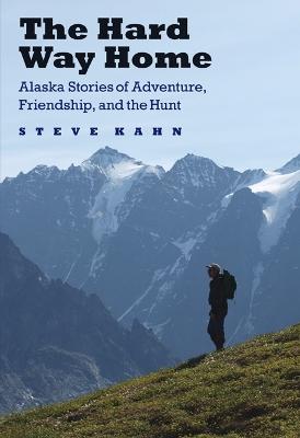 The Hard Way Home by Steve Kahn