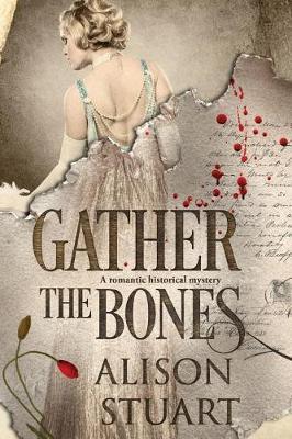 Gather the Bones by Alison Stuart
