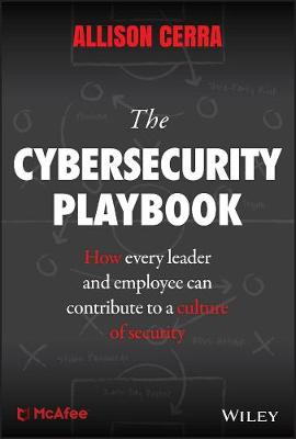 The Cybersecurity Playbook: How Every Leader and Employee Can Contribute to a Culture of Security book