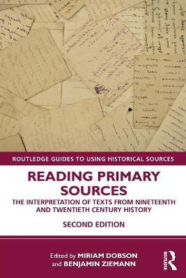 Reading Primary Sources: The Interpretation of Texts from Nineteenth and Twentieth Century History by Miriam Dobson
