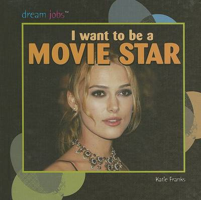 I Want to Be a Movie Star by Katie Franks