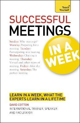 Successful Meetings in a Week: Teach Yourself book