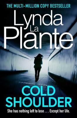 Cold Shoulder: A Lorraine Page Thriller by Lynda La Plante