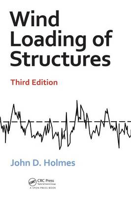 Wind Loading of Structures, Third Edition by John D. Holmes