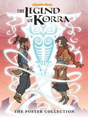 The Legend Of Korra: The Poster Collection by Bryan Konietzko
