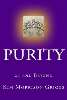 Purity by Kim Morrison Griggs