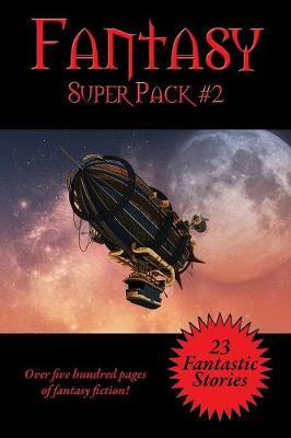 The Fantasy Super Pack #2 by Philip K Dick