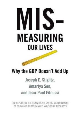 Mis-measuring Our Lives by Joseph Stiglitz