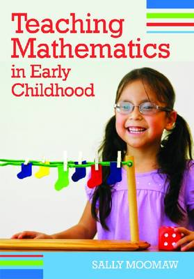 Teaching Mathematics in Early Childhood by Sally Moomaw