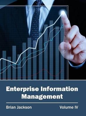 Enterprise Information Management: Volume IV by Brian Jackson