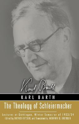 The Theology of Schleiermacher by Karl Barth