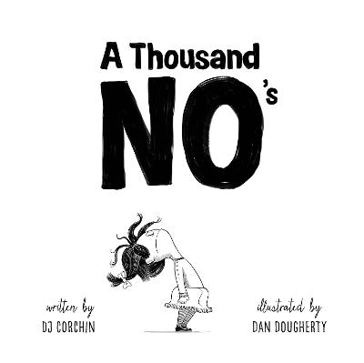 A Thousand No's: A growth mindset story of grit, resilience, and creativity book