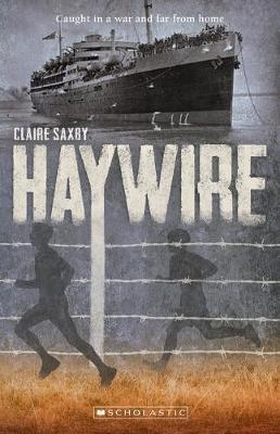 Australia's Second World War #2: Haywire - The Dunera Boys by Claire Saxby